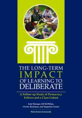 The Long-Term Impact of Learning to Deliberate by Christy Buchanan