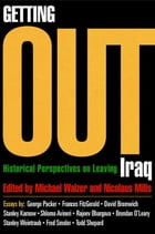 Getting Out: Historical Perspectives on Leaving Iraq by Michael Walzer