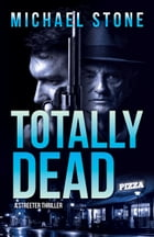 Totally Dead: A Streeter Thriller by Michael Stone