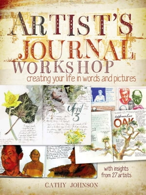 Artist's Journal Workshop Creating Your Life in Words and Pictures