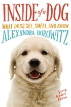 Inside of a Dog -- Young Readers Edition Cover Image