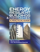 Energy Resilient Buildings & Communities: A Practical Guide