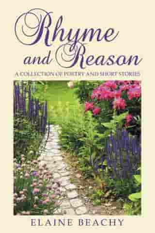 Rhyme and Reason: A Collection of Poetry and Short Stories