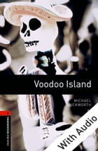 Voodoo Island - With Audio Level 2 Oxford Bookworms Library
