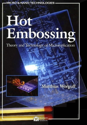 Hot Embossing Theory and Technology of Microreplication
