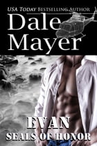 SEALs of Honor: Evan by Dale Mayer