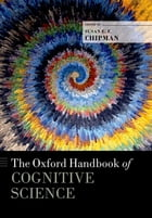 The Oxford Handbook of Cognitive Science by Susan E. F. Chipman
