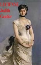 LUCIENNE by JUDITH GAUTIER