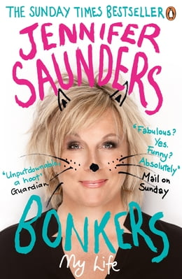Book Bonkers: My Life in Laughs by Jennifer Saunders