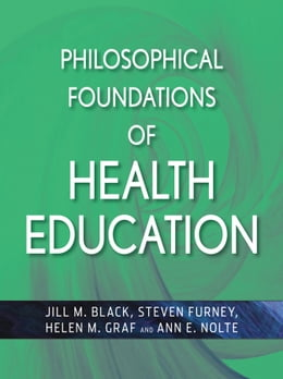 Book Philosophical Foundations of Health Education by Jill M. Black