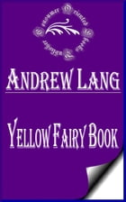 Yellow Fairy Book (Annotated & Illustrated) by Andrew Lang