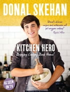 Kitchen Hero by Donal Skehan