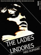 The Ladies Lindores, Volume 1 (of 3) by Margaret Oliphant