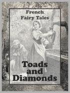 Toads and Diamonds by French Fairy Tales