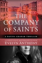 The Company of Saints by Evelyn Anthony