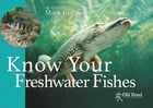 Know your Freshwater Fishes by Mark Everard