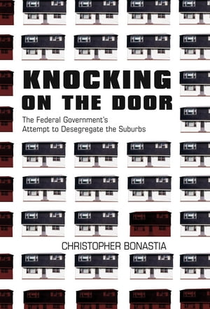Knocking on the Door The Federal Government's Attempt to Desegregate the Suburbs