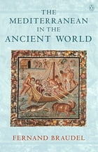 The Mediterranean in the Ancient World by Fernand Braudel
