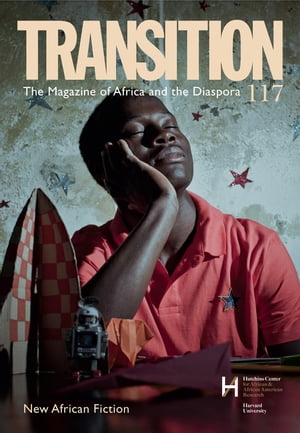 New African Fiction Transition: The Magazine of Africa and the Diaspora