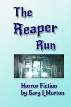 The Reaper Run by Gary L Morton