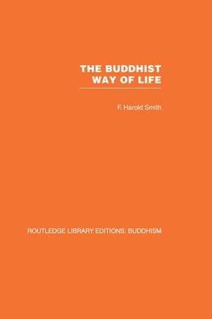 The Buddhist Way of Life Its Philosophy and History