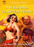 A WILD BILL CLANTON STORY: SHE DEVIL and THE PURPLE HEART OF ERLIK [NOTHING TO LOSE] by ROBERT E. HOWARD