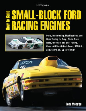 How to Build Small-Block Ford Racing Engines HP1536: Parts, Blueprinting, Modifications, and Dyno Testing for Drag, Circle Track,Road , Off-Road, and  by Tom Monroe
