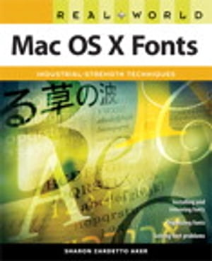 Real World Mac OS X Fonts by Sharon Zardetto Aker
