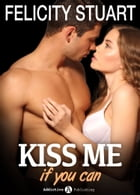 Kiss me (if you can) - Volumen 3 by Felicity Stuart