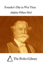 Founder's Day in War Time by Adolphus William Ward