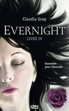 Evernight - tome 4: Afterlife by Claudia GRAY
