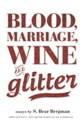 Blood, Marriage, Wine, & Glitter 3cb299dc-6831-4329-b56a-adb330994098