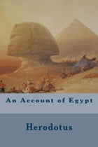 An Account of Egypt by Herodotus