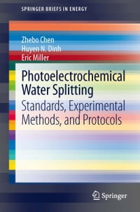Photoelectrochemical Water Splitting: Standards, Experimental Methods, and Protocols
