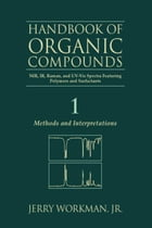 The Handbook of Organic Compounds, Three-Volume Set: NIR, IR, R, and UV-Vis Spectra Featuring…
