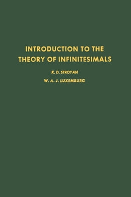 Book Introduction to the Theory of infiniteseimals by Stroyan, K.D.