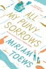 All My Puny Sorrows Cover Image