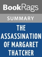 The Assassination of Margaret Thatcher by Hilary Mantel Summary & Study Guide by BookRags