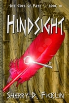 Hindsight by Sherry D. Ficklin