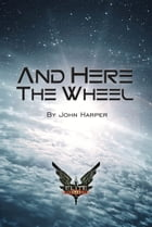 Elite: And Here The Wheel by John Harper