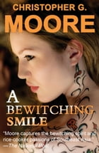 A Bewitching Smile: Second in the Land of Smiles Trilogy by Christopher G. Moore
