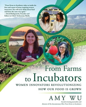 From Farms to Incubators: Women Innovators Revolutionizing How Our Food Is Grown
