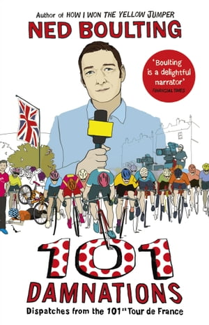 101 Damnations Dispatches from the 101st Tour de France