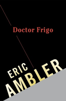Book Doctor Frigo by Eric Ambler