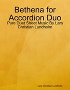 Bethena for Accordion Duo - Pure Duet Sheet Music By Lars Christian Lundholm by Lars Christian Lundholm