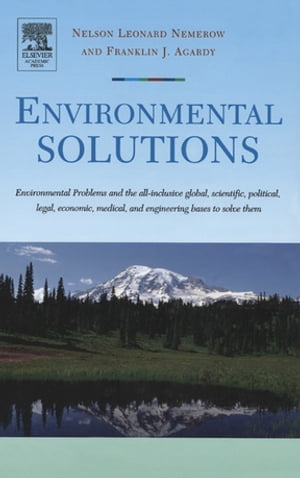 Environmental Solutions Environmental Problems and the All-inclusive global,  scientific,  political,  legal,  economic,  medical,  and engineering bases to