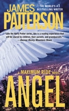 Angel - Free Preview: First 23 Chapters: A Maximum Ride Novel by James Patterson