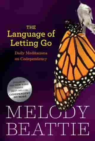 The Language of Letting Go: Daily Meditations on Codependency by Melody Beattie