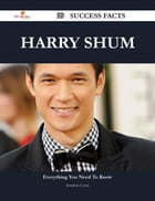 Harry Shum 99 Success Facts - Everything you need to know about Harry Shum