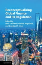Reconceptualising Global Finance and its Regulation